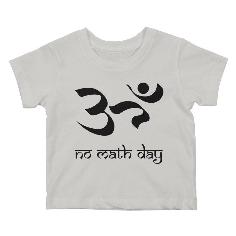 No Math Day (black) Kids Baby T-Shirt by Hump