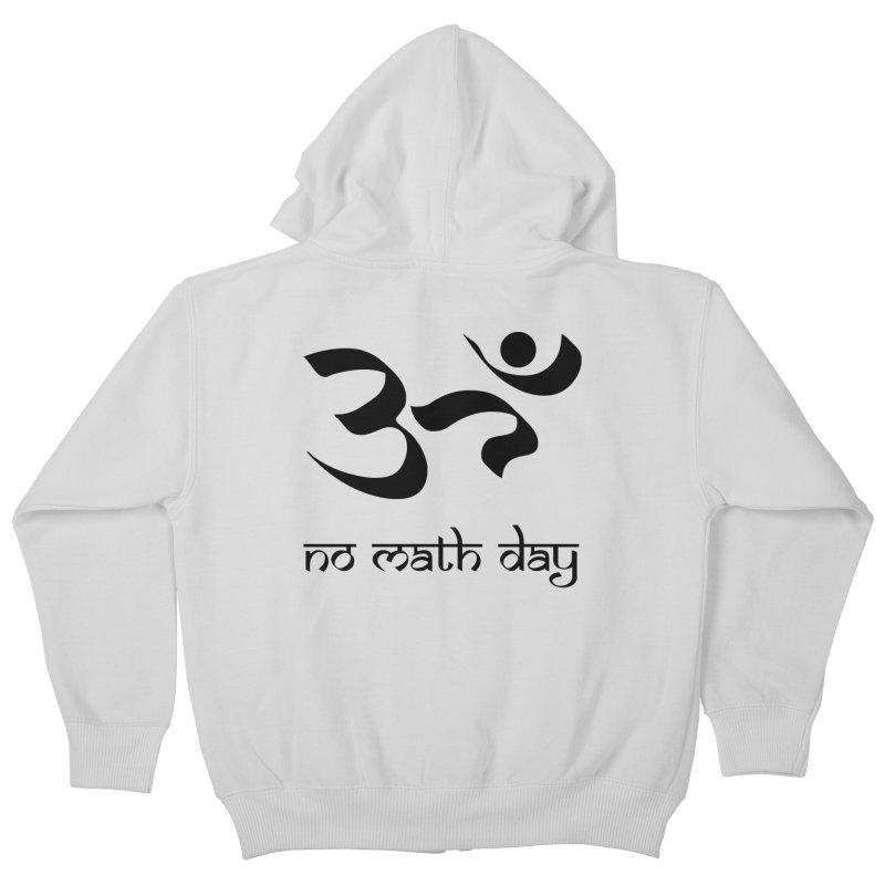 No Math Day (black) Kids Zip-Up Hoody by Hump