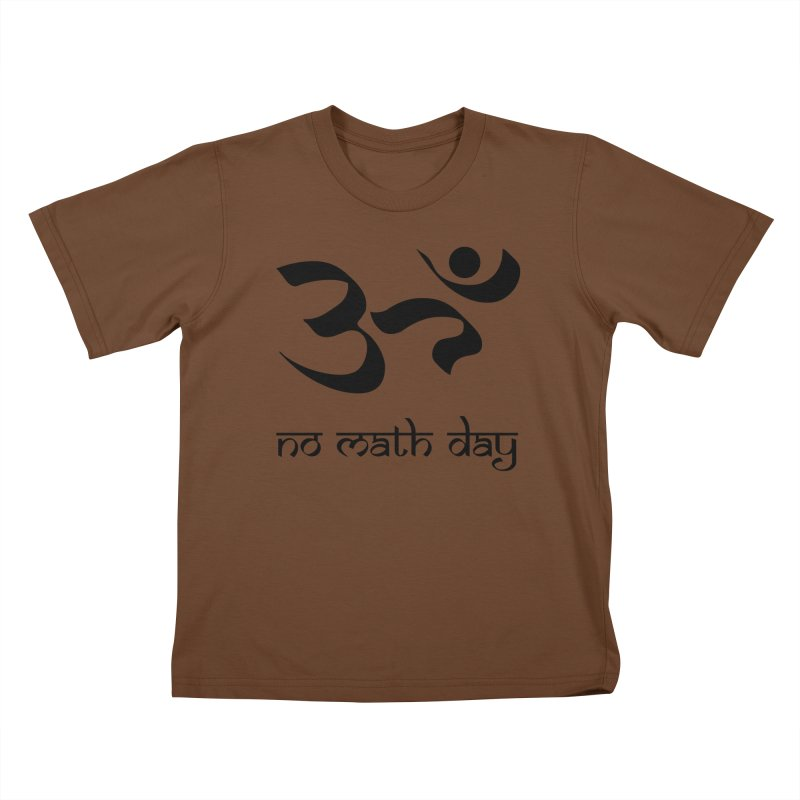 No Math Day (black) Kids T-Shirt by Hump