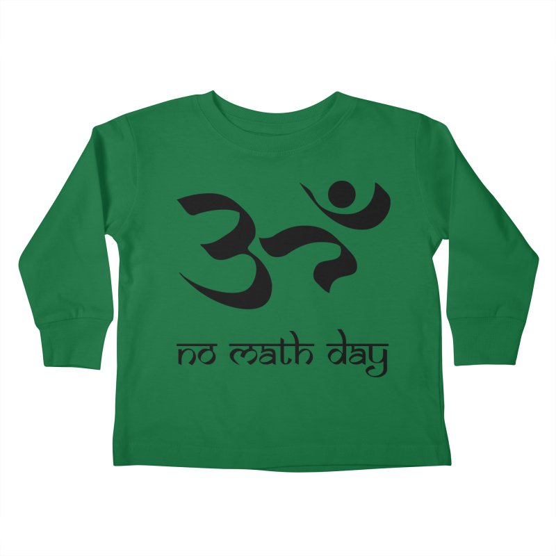No Math Day (black) Kids Toddler Longsleeve T-Shirt by Hump