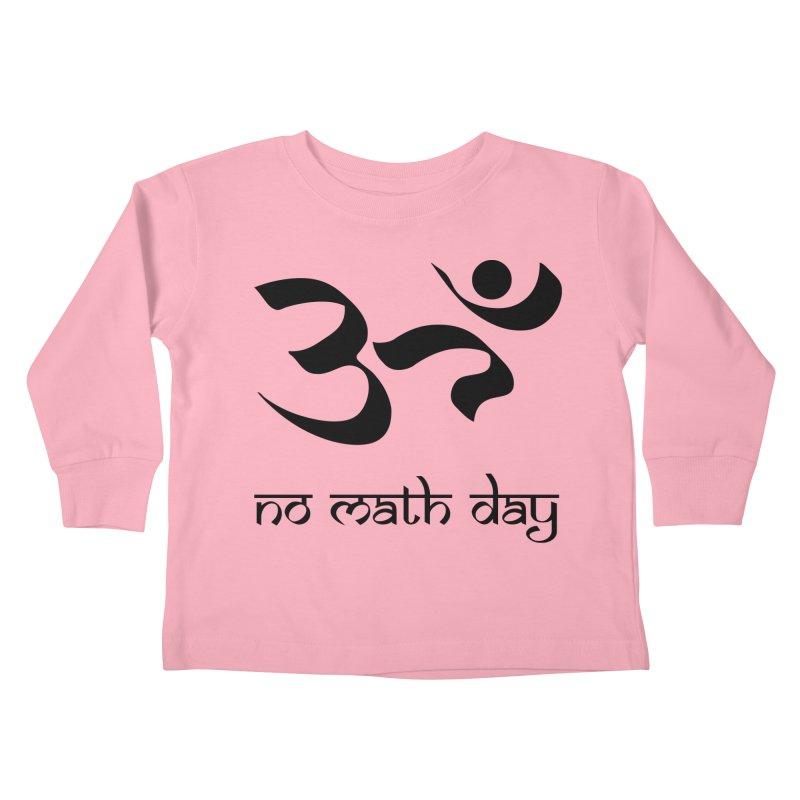 No Math Day (black) Kids Toddler Longsleeve T-Shirt by Hump