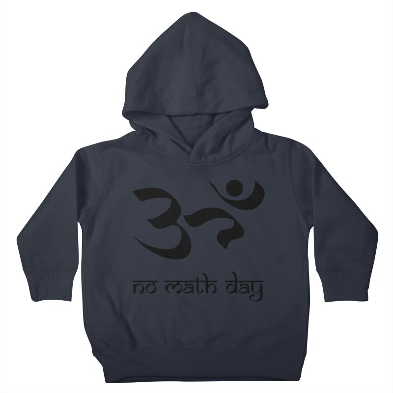 No Math Day (black) Kids Toddler Pullover Hoody by Hump