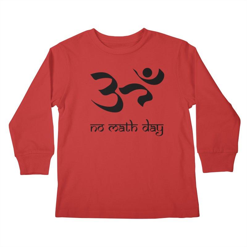 No Math Day (black) Kids Longsleeve T-Shirt by Hump