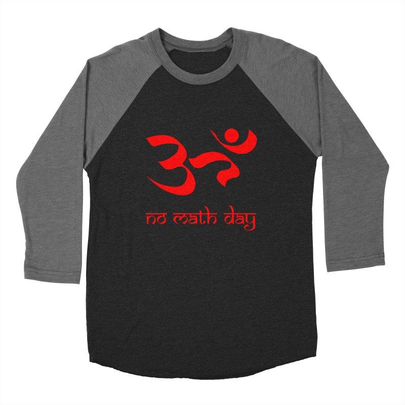 No Math Day (red) Women's Baseball Triblend T-Shirt by Hump