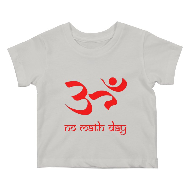 No Math Day (red) Kids Baby T-Shirt by Hump