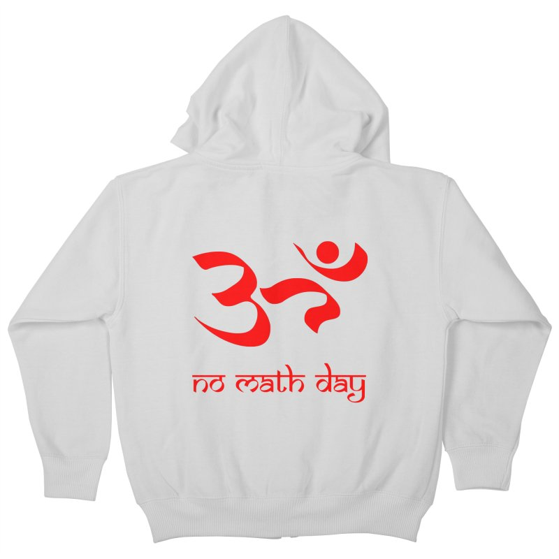 No Math Day (red) Kids Zip-Up Hoody by Hump