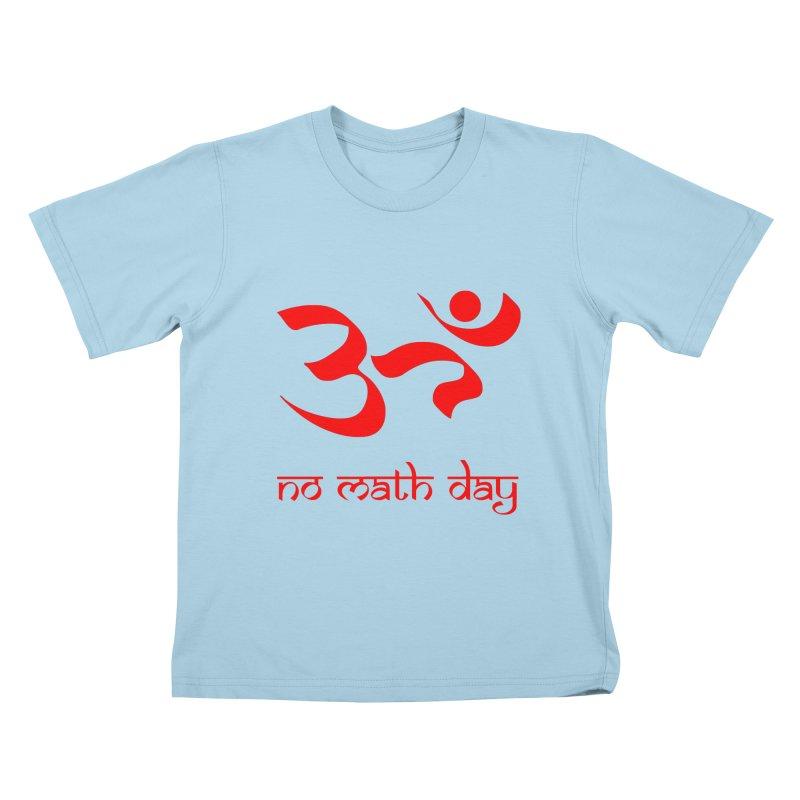 No Math Day (red) Kids T-Shirt by Hump
