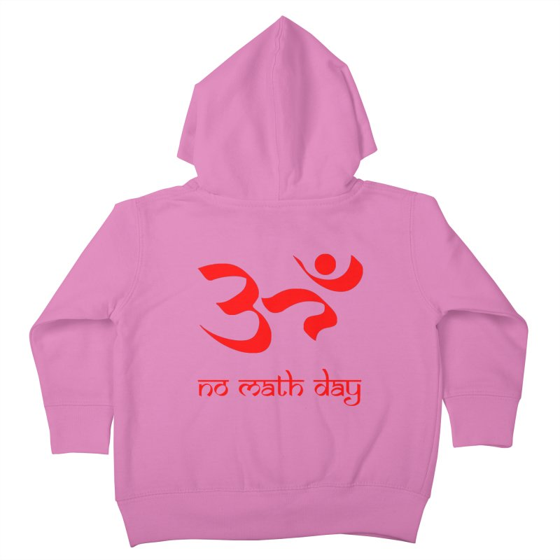 No Math Day (red) Kids Toddler Zip-Up Hoody by Hump