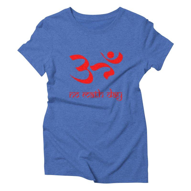 No Math Day (red) Women's Triblend T-Shirt by Hump