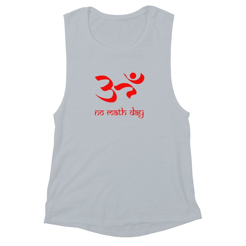 No Math Day (red) Women's Muscle Tank by Hump