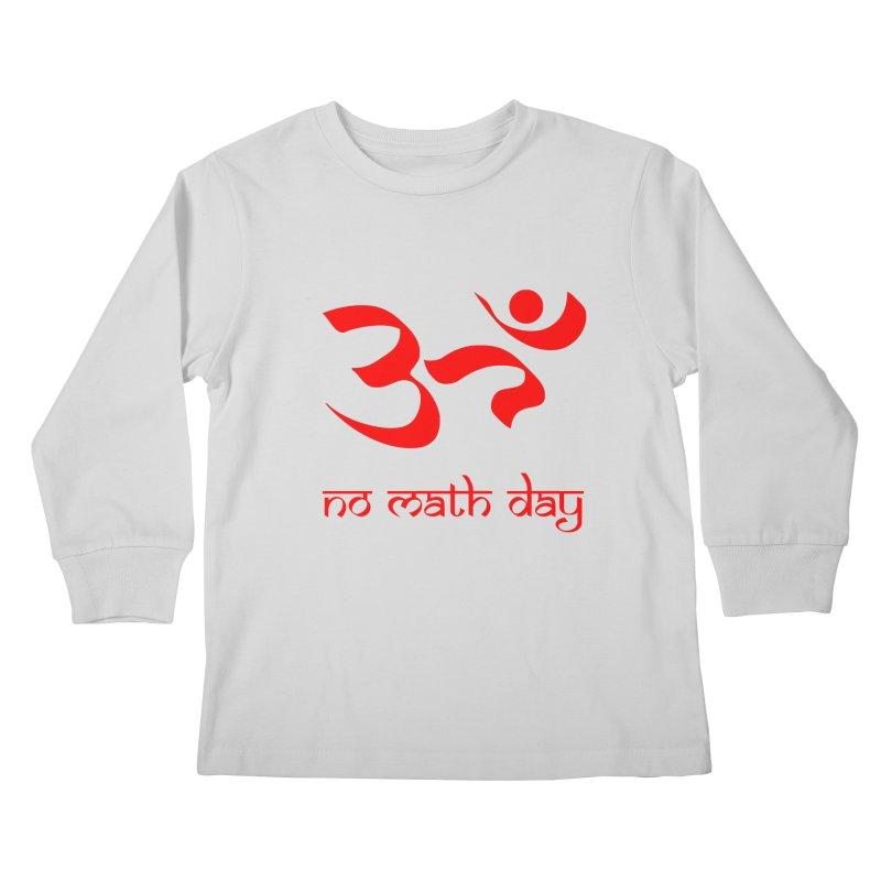 No Math Day (red) Kids Longsleeve T-Shirt by Hump