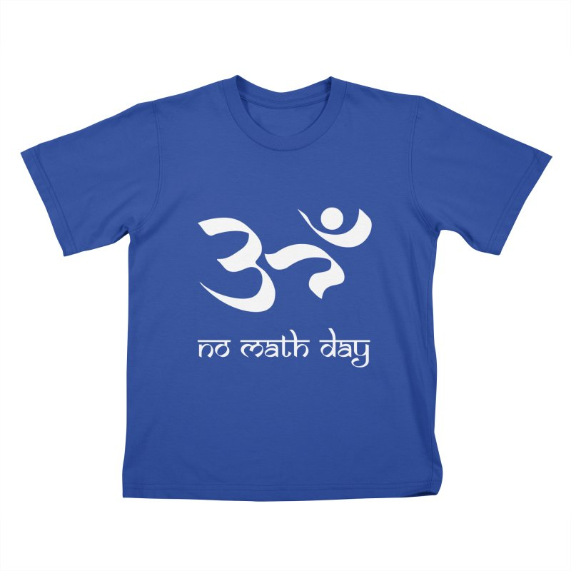 No Math Day (white) Kids T-Shirt by Hump