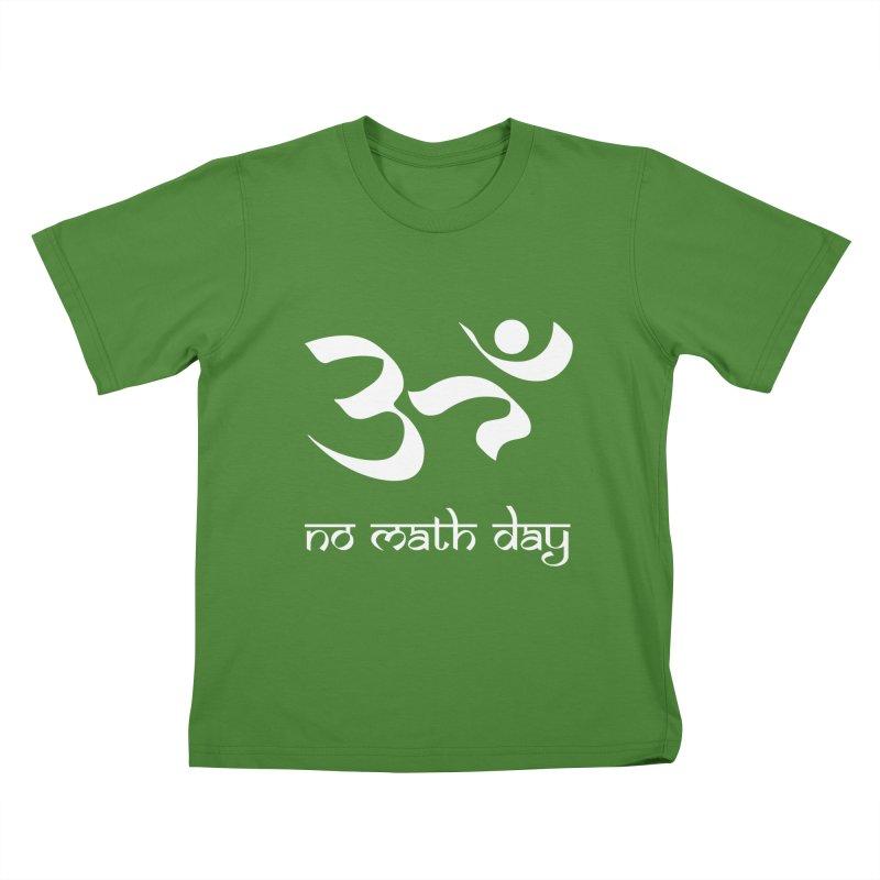 No Math Day (white) Kids T-Shirt by Hump