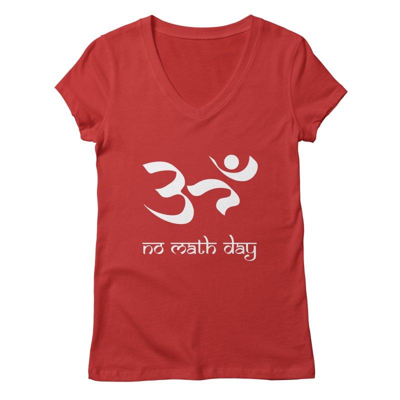No Math Day (white) Women's V-Neck by Hump