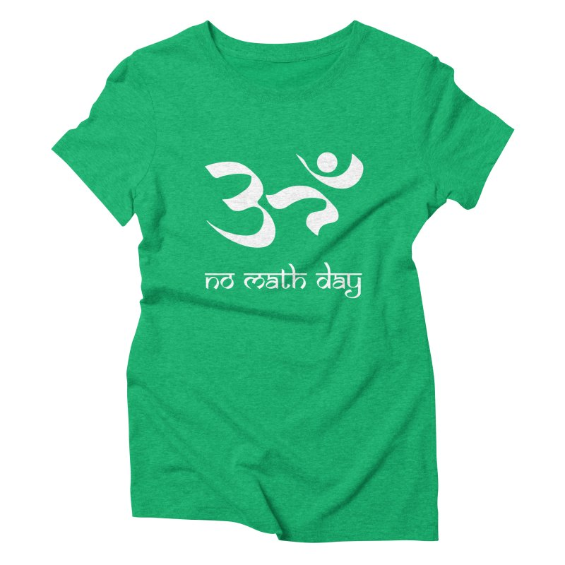 No Math Day (white) Women's Triblend T-Shirt by Hump