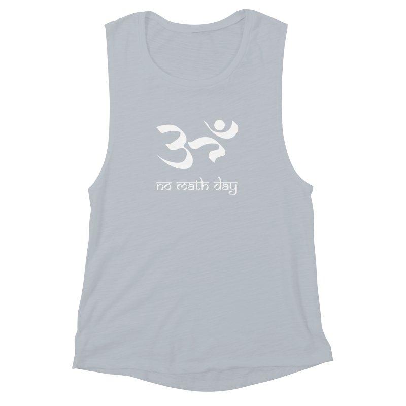 No Math Day (white) Women's Muscle Tank by Hump