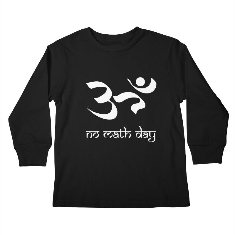 No Math Day (white) Kids Longsleeve T-Shirt by Hump