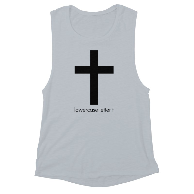 lowercase letter t Women's Muscle Tank by Hump
