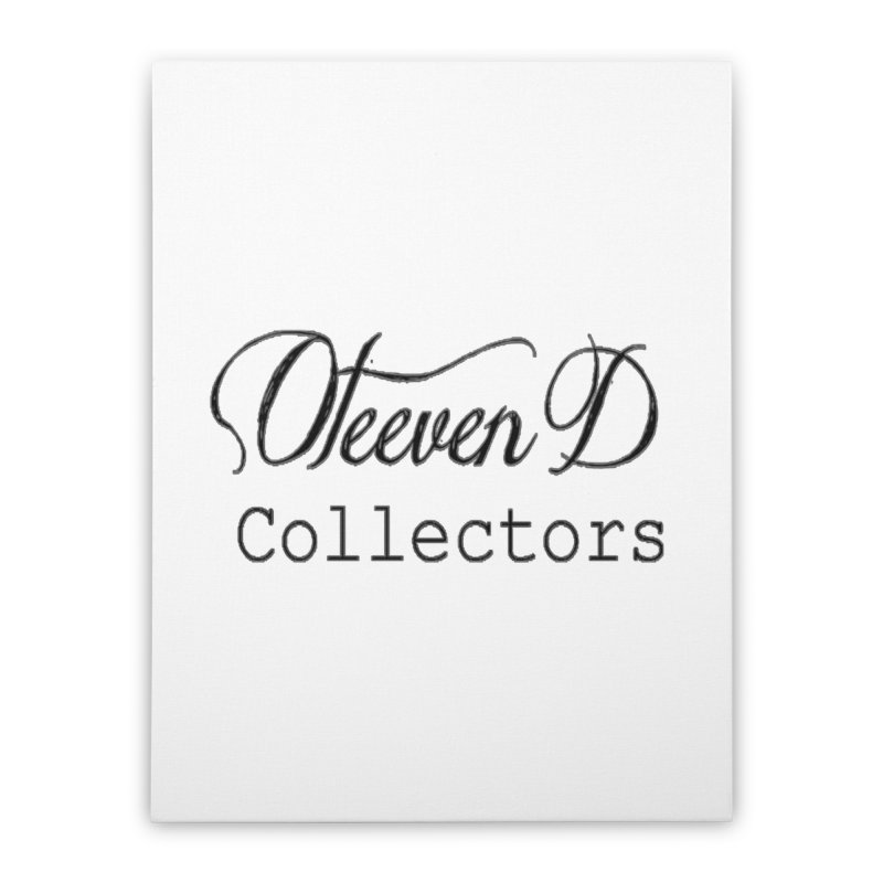 Oteeven D Collectors  Home Stretched Canvas by HUNDRED