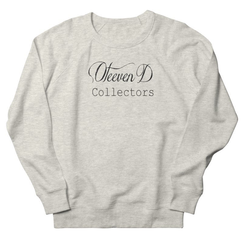 Oteeven D Collectors  Women's French Terry Sweatshirt by HUNDRED