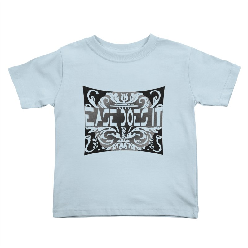Ease Does It Kids Toddler T-Shirt by HUNDRED