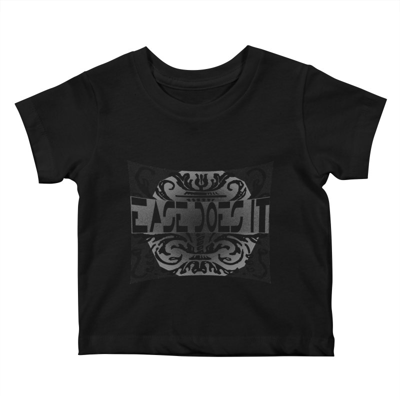Ease Does It Kids Baby T-Shirt by HUNDRED