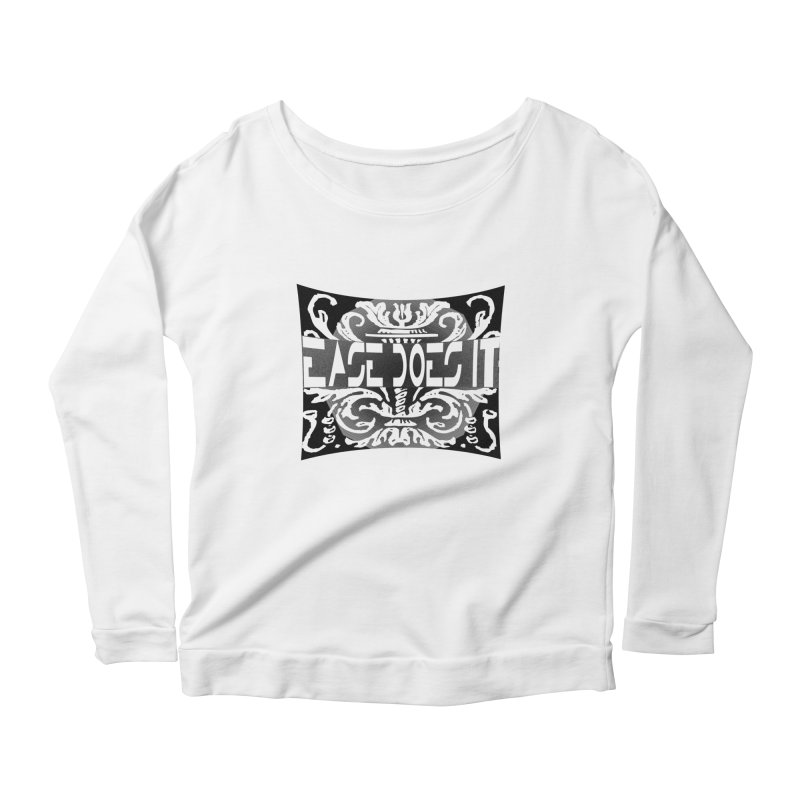 Ease Does It Women's Scoop Neck Longsleeve T-Shirt by HUNDRED