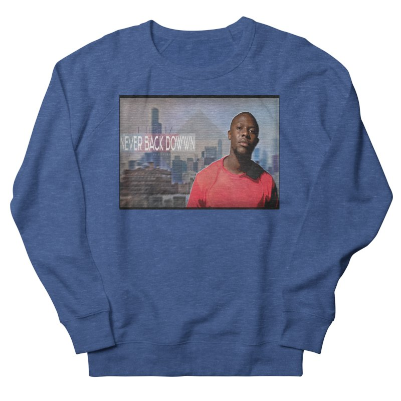 Joe Mighty Never Back Down  Men's French Terry Sweatshirt by HUNDRED
