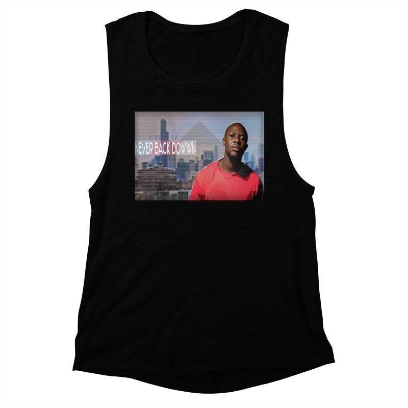 Joe Mighty Never Back Down  Women's Muscle Tank by HUNDRED