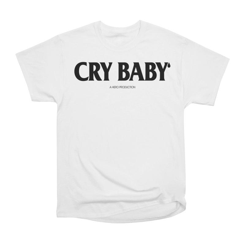 CRY BABY - TEES & HOODIES (BLACK LOGO) Shirts and Tops T-Shirt by HUNK SHOP