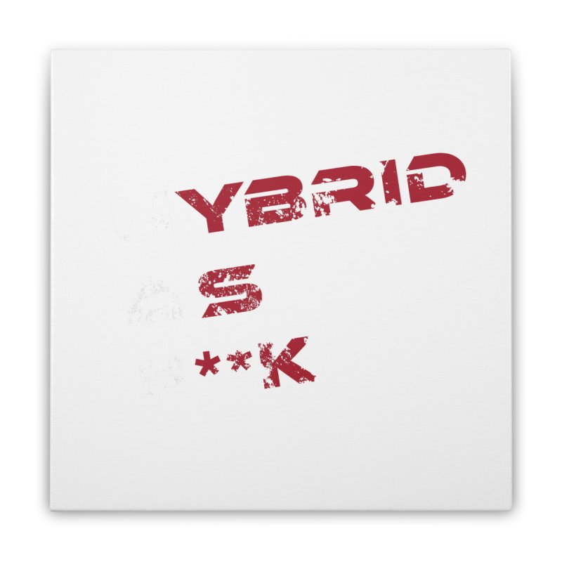 Hybrid As What? Home Stretched Canvas by HybridAF Shop