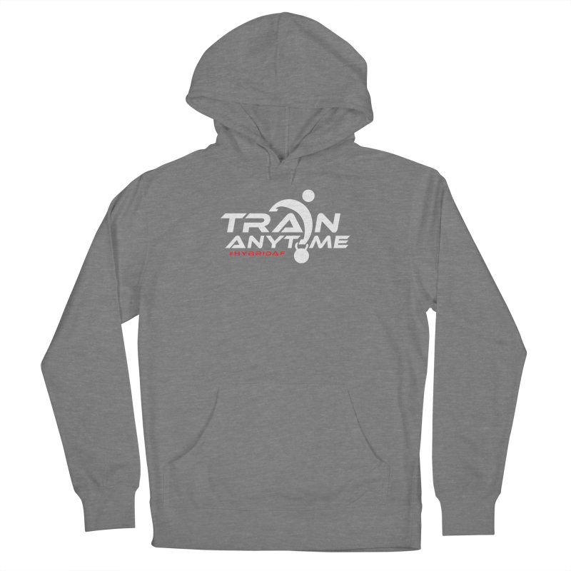Train Anytime Women's Pullover Hoody by HybridAF Shop