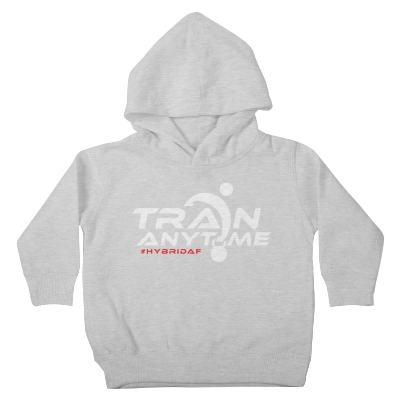 Train Anytime Kids Toddler Pullover Hoody by HybridAF Shop