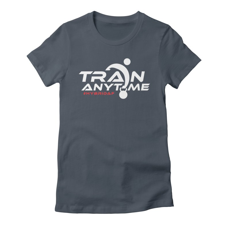 Train Anytime Women's T-Shirt by HybridAF Shop
