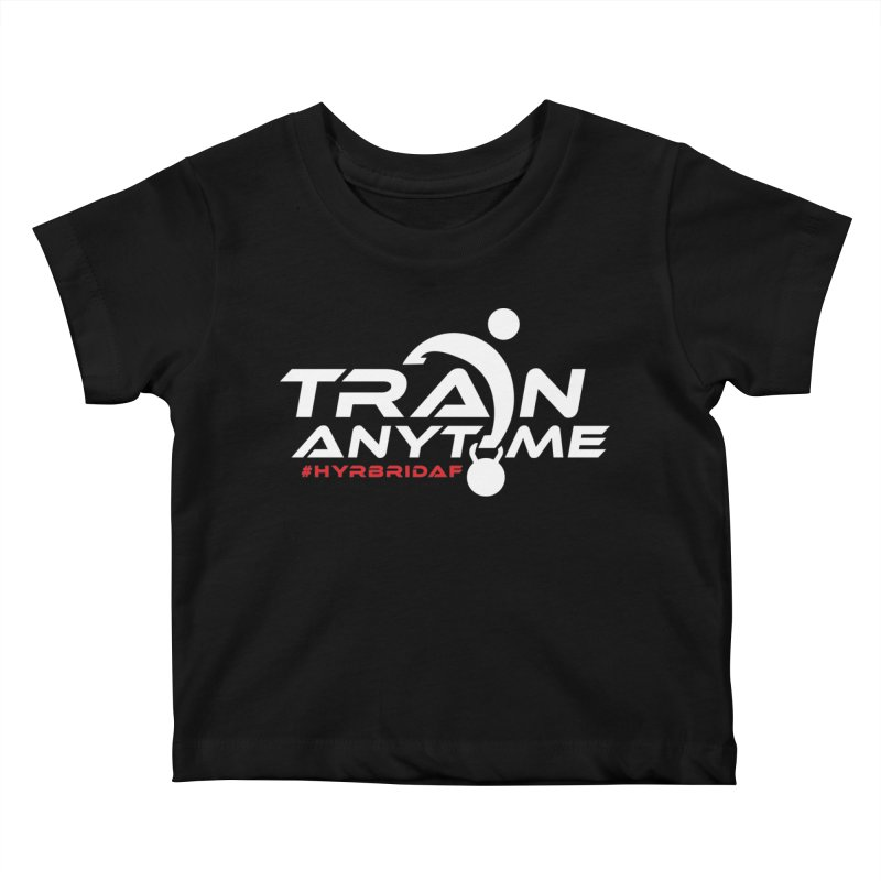 Train Anytime Kids Baby T-Shirt by HybridAF Shop