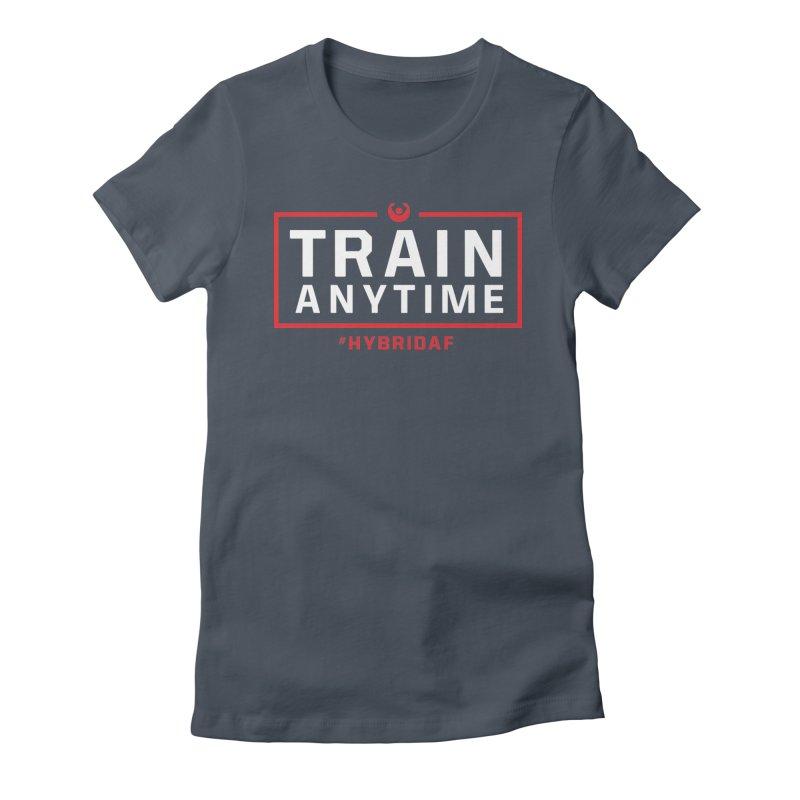 Train Anytime V2 Women's T-Shirt by HybridAF Shop