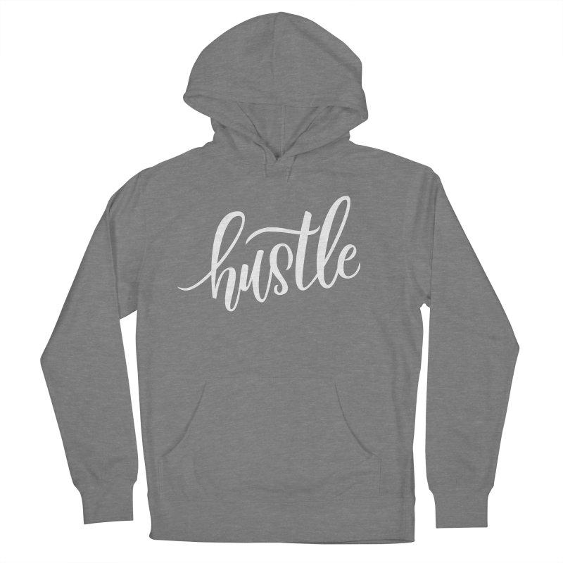 hustle Women's Pullover Hoody by Hyssop Design