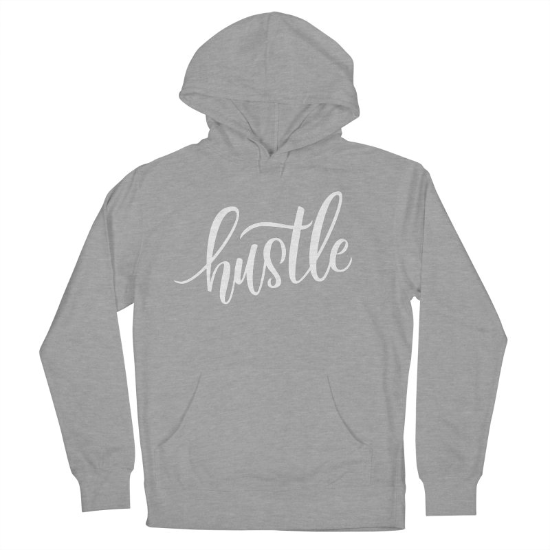 hustle Women's French Terry Pullover Hoody by Hyssop Design