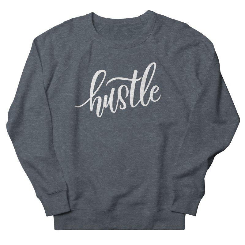 hustle Women's French Terry Sweatshirt by Hyssop Design
