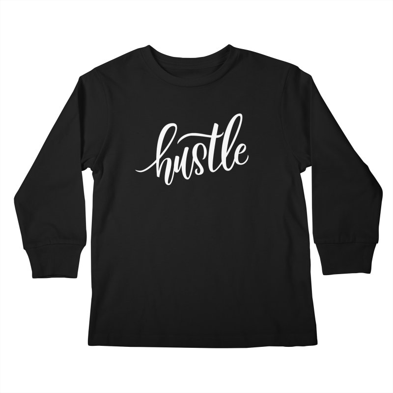 hustle Kids Longsleeve T-Shirt by Hyssop Design