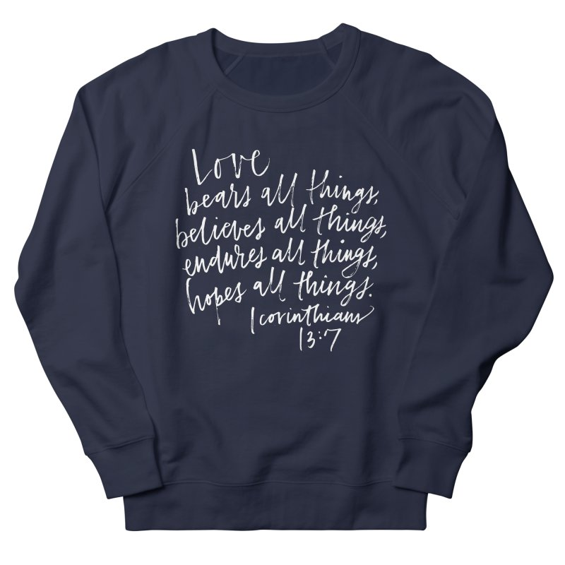love bears all things - 1 corinthians 13:7 Women's French Terry Sweatshirt by Hyssop Design