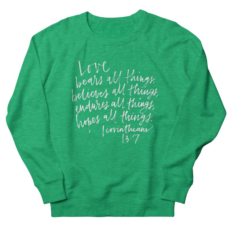 love bears all things - 1 corinthians 13:7 Men's French Terry Sweatshirt by Hyssop Design