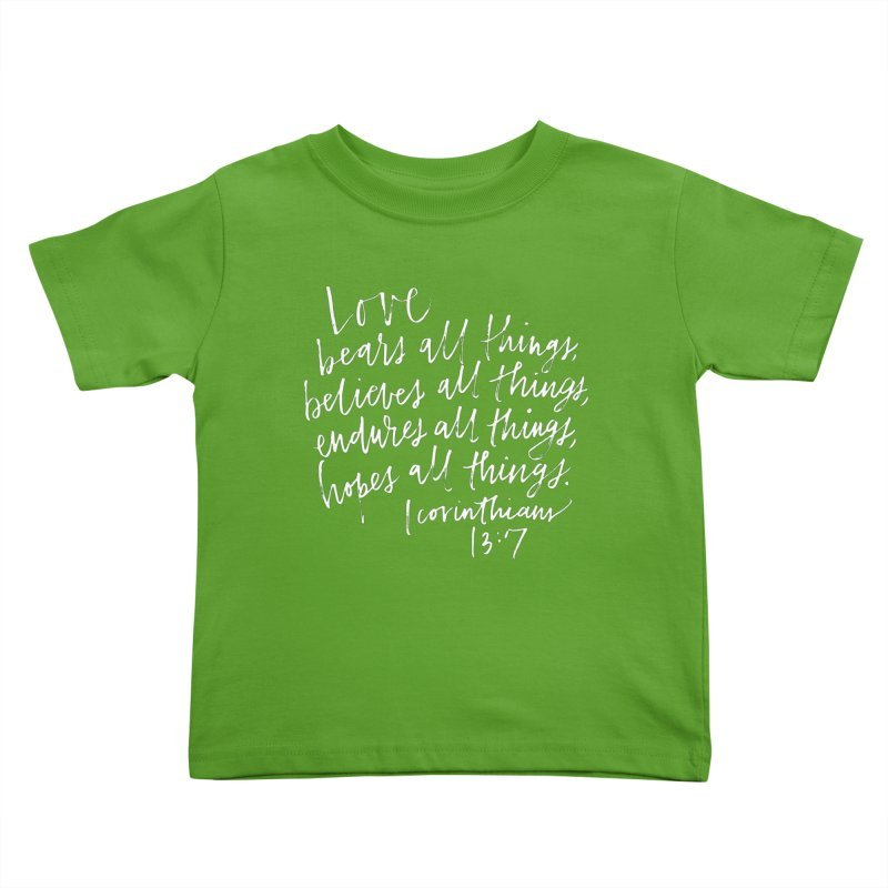 love bears all things - 1 corinthians 13:7 Kids Toddler T-Shirt by Hyssop Design