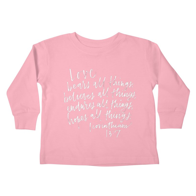love bears all things - 1 corinthians 13:7 Kids Toddler Longsleeve T-Shirt by Hyssop Design