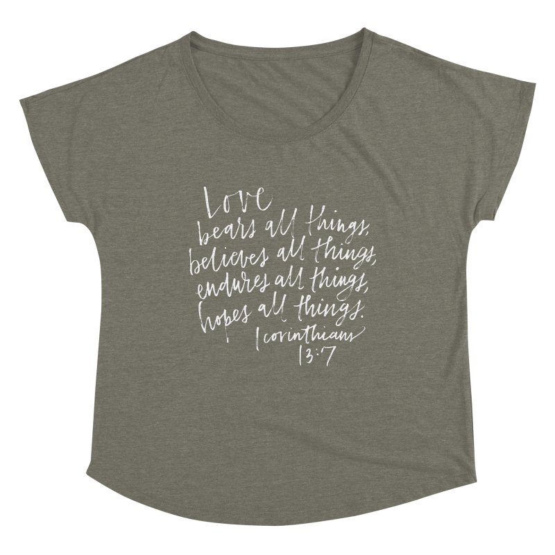 love bears all things - 1 corinthians 13:7 Women's Dolman Scoop Neck by Hyssop Design