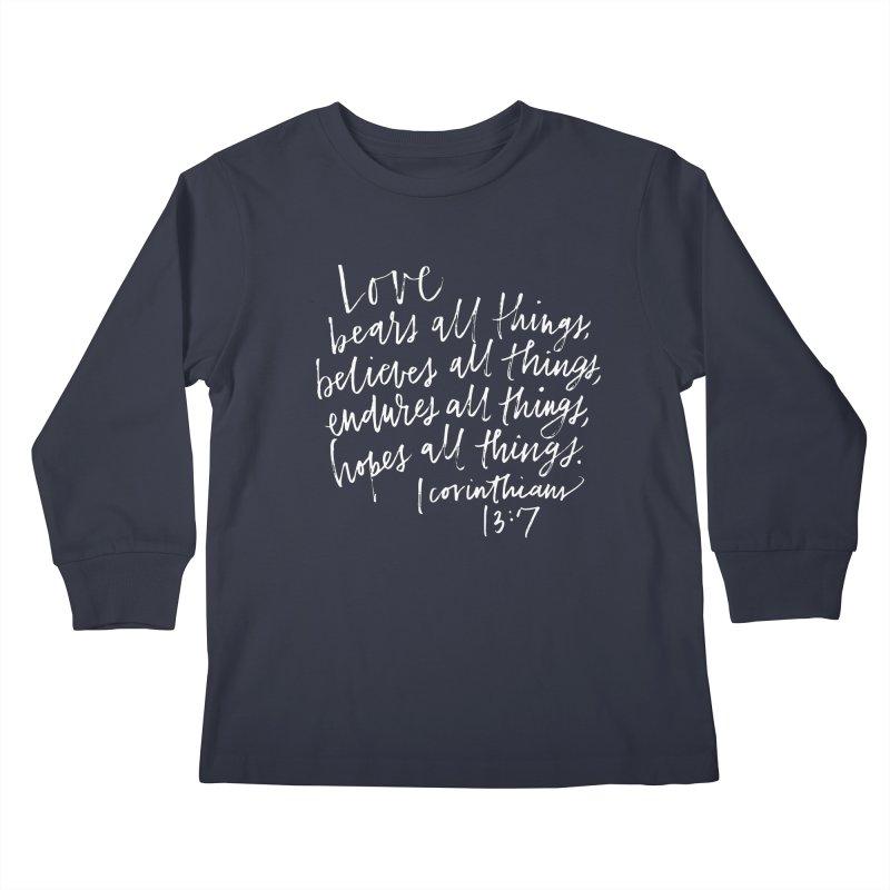 love bears all things - 1 corinthians 13:7 Kids Longsleeve T-Shirt by Hyssop Design