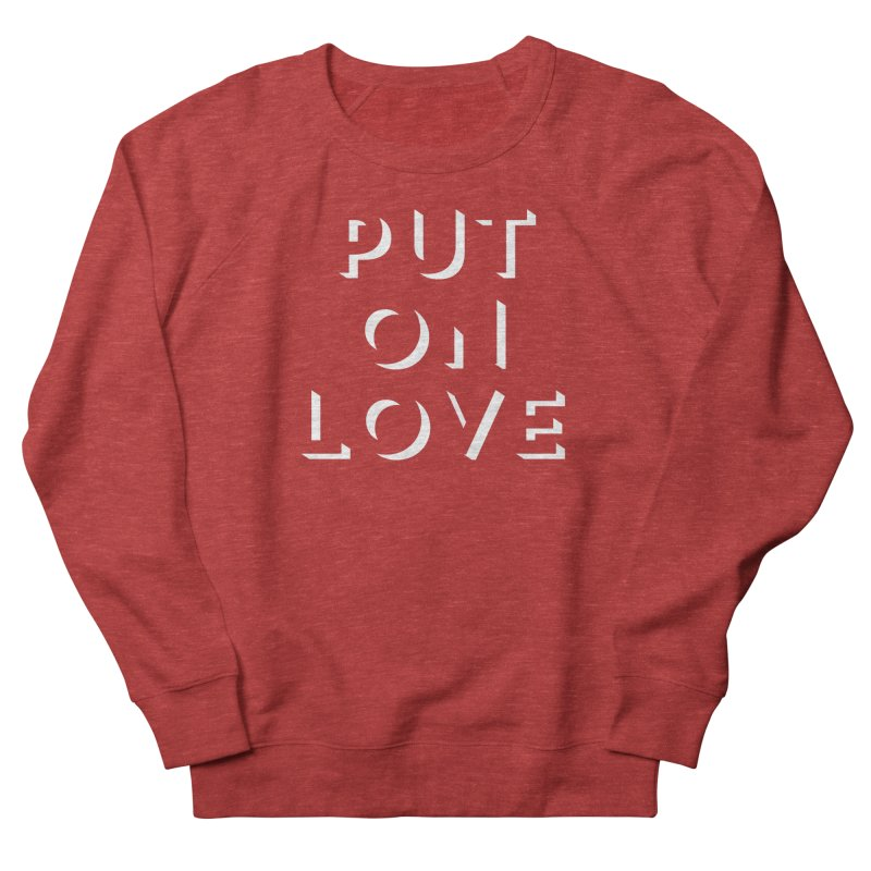 Put On Love Men's Sweatshirt by Hyssop Design