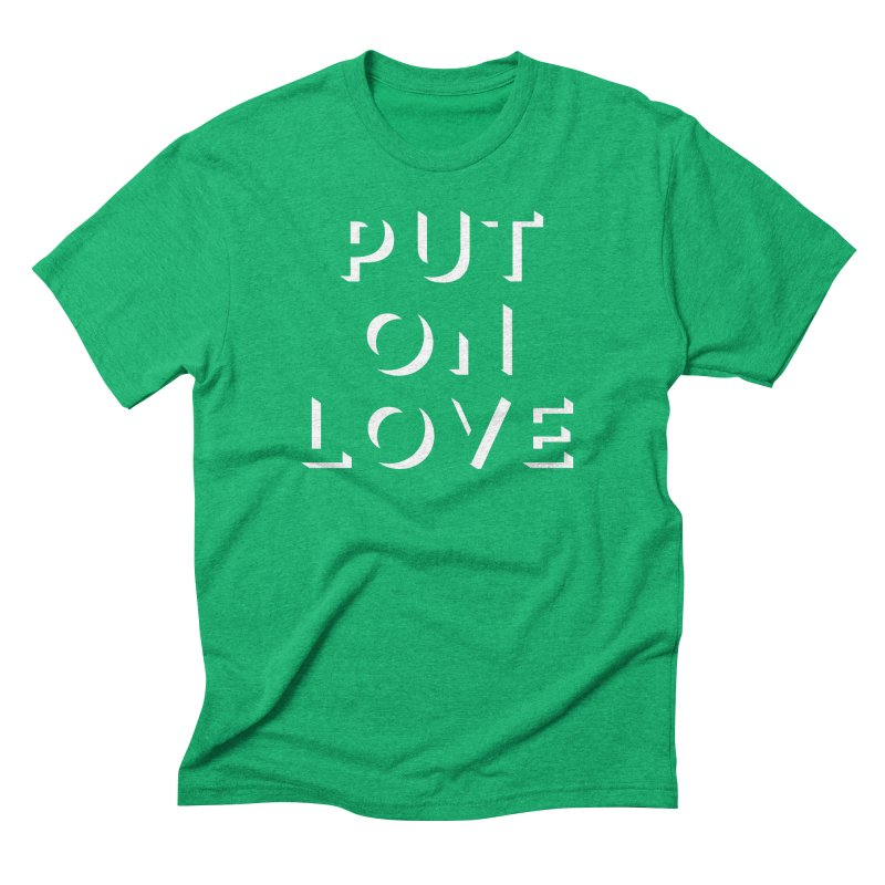 Put On Love Men's Triblend T-Shirt by Hyssop Design