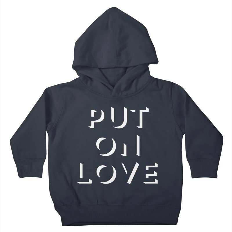 Put On Love Kids Toddler Pullover Hoody by Hyssop Design