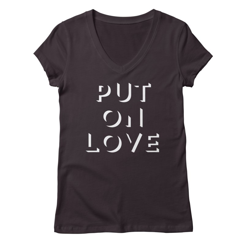 Put On Love Women's Regular V-Neck by Hyssop Design